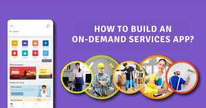 How to Build an On-Demand Services App